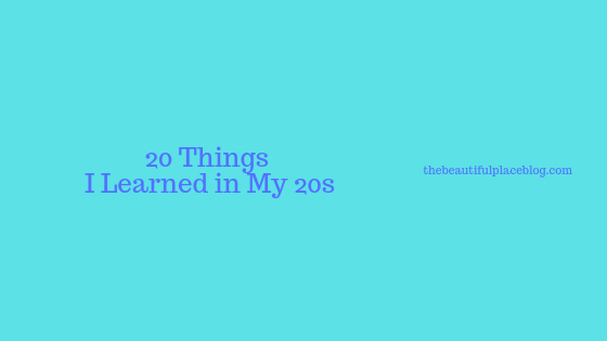 20 Things I Learned in My 20s (1).png
