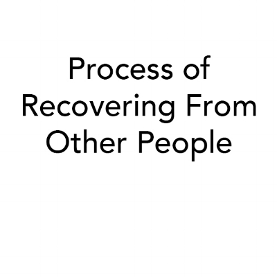 Process of Recovering from Other People  (Mimicry Journal Issue 3)