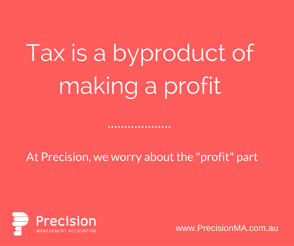 Tax is a by product of making a profit..png