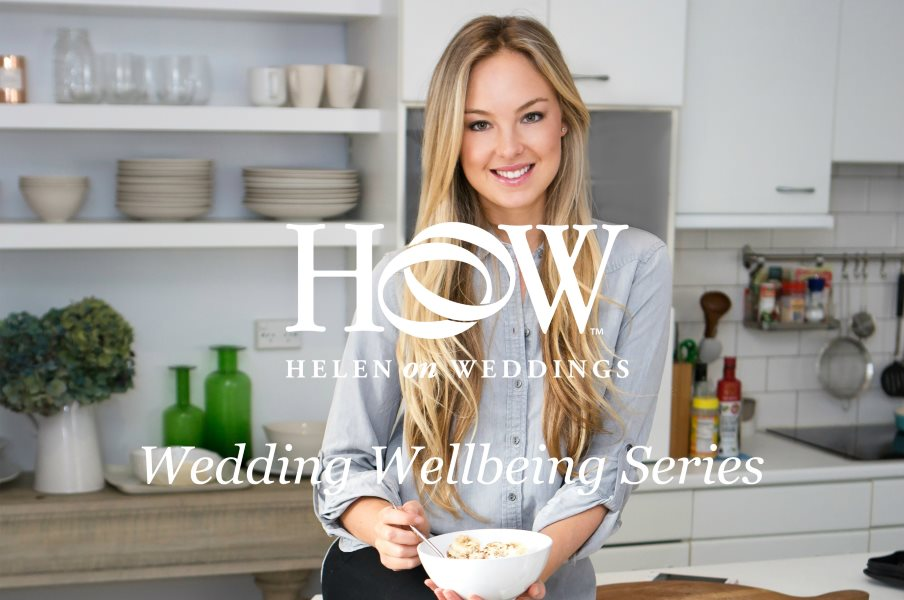 helen-on-weddings-essential-nutritional-tips-for-brides-jessica-sepel.jpg