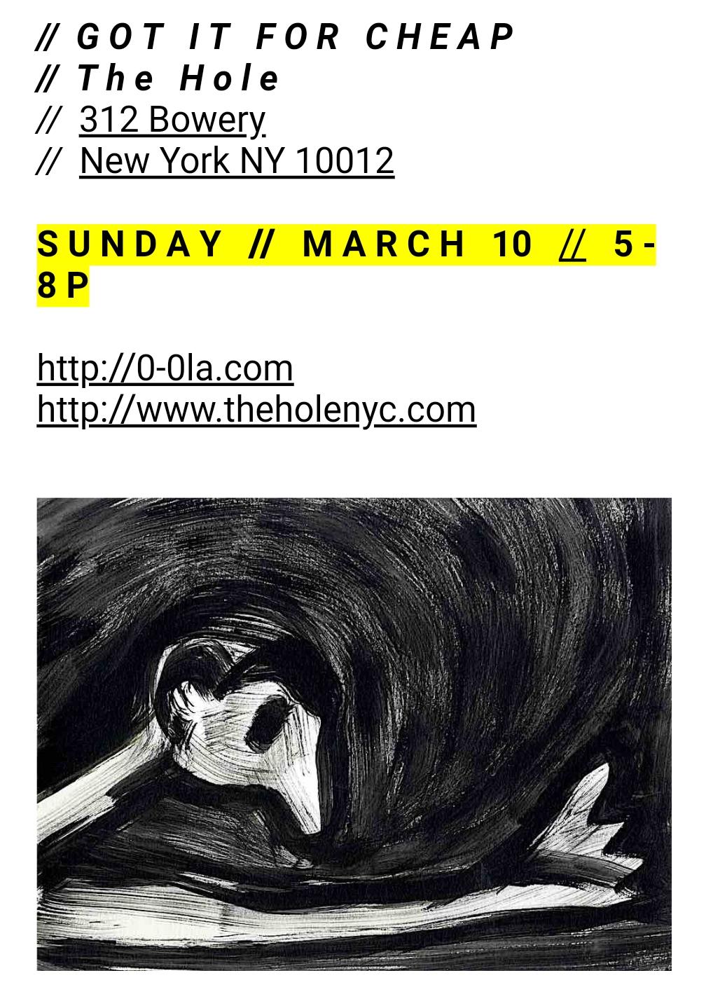 GIFC    THE HOLE    SUN, MARCH 10, 5-8P  312 Bowery  New York NY