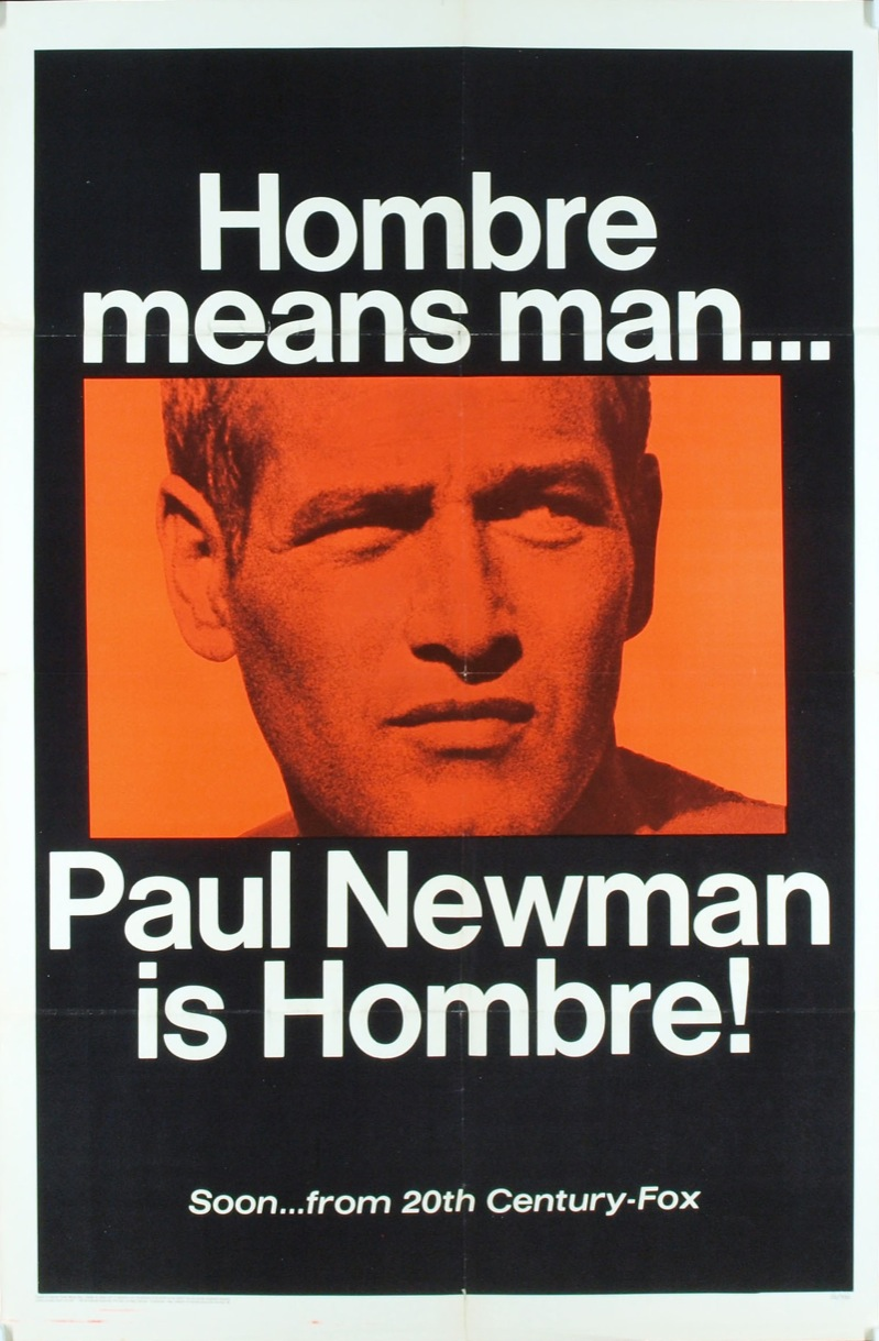 newmanology :     Poster for  Hombre , starring  Paul Newman  (1967)