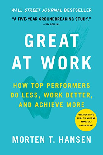 Great at Work - How Top Performers Do Less, Work Better, and Achieve More.JPG