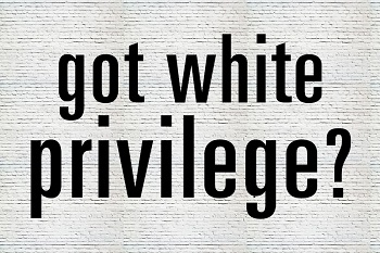 Got White Privilege