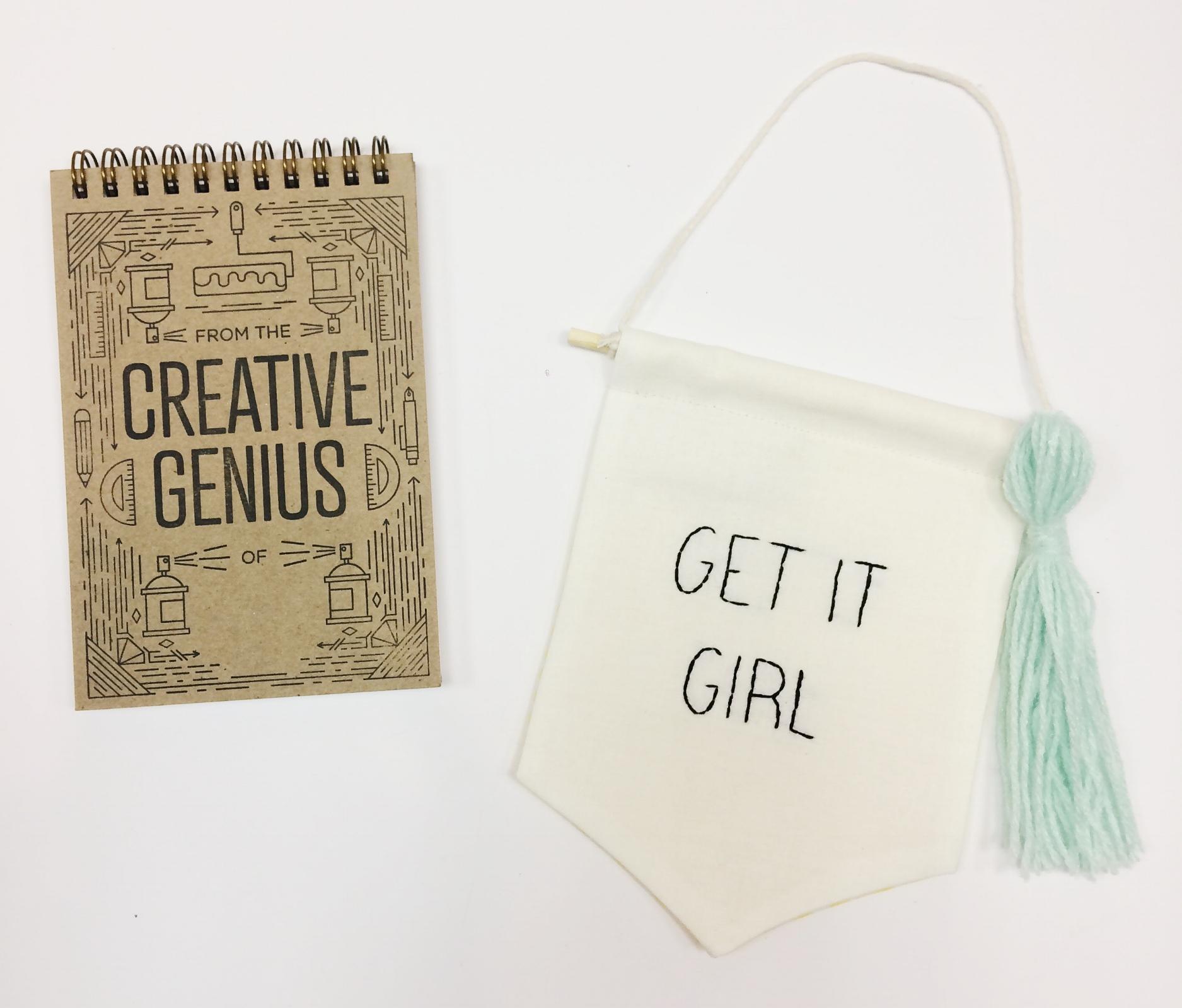 "Creative Genius notebook, $8 ""Get It Girl"" wall banner with tassel, $20"