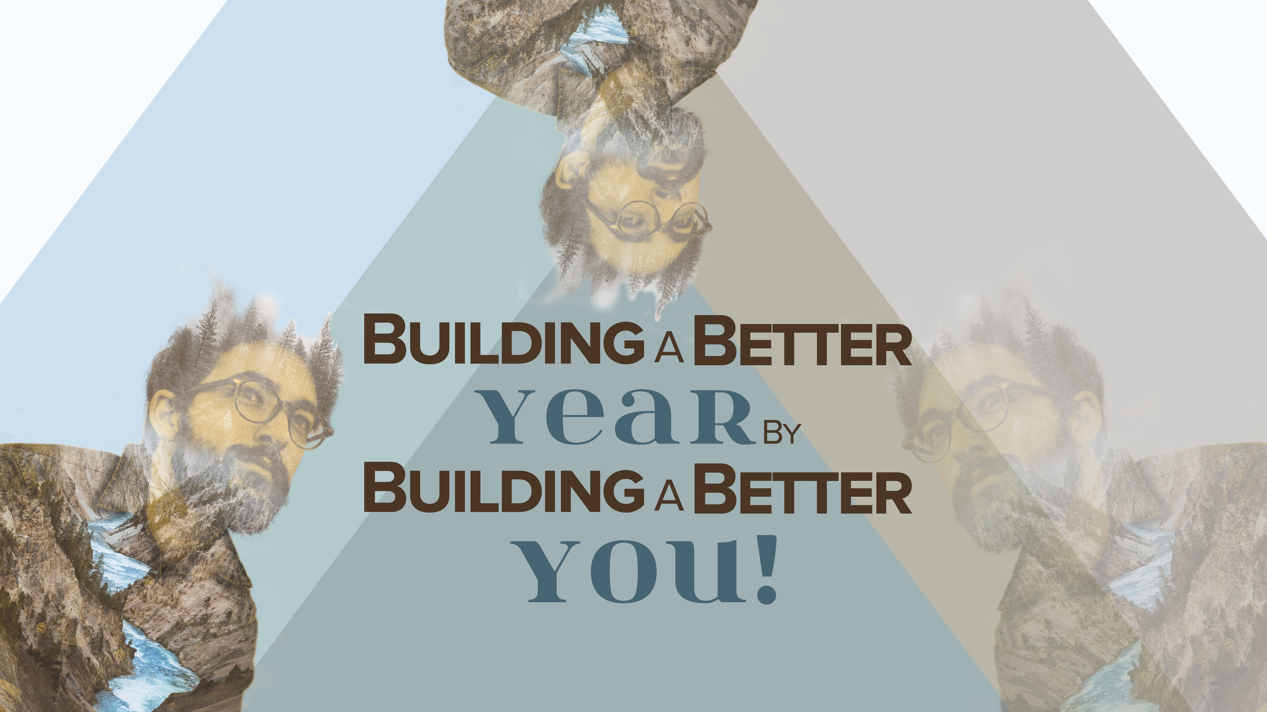 Building A Better Year by Building a Better You.jpg