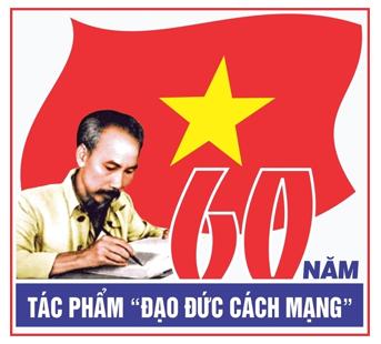 Kỷ niệm 60 năm Tác phẩn ( ! ) '' Đạo đức Cách mạng'' của Hồ ( nguồn Internet ).