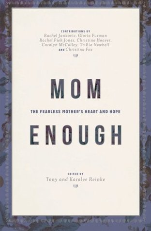 MOM ENOUGH edited by Tony and Karalee Reinke (FAN AND FLAME Book Reviews)
