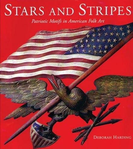 Stars and Stripes: Patriotic Motifs in American Folk Art