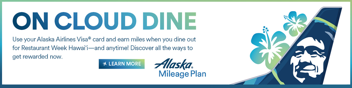 Alaska Airlines Visa® Signature Card, the Official Card of Restaurant Week Hawaii