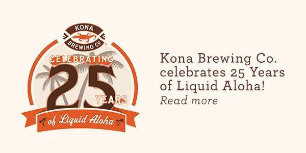 Kona Brewing Company Celebrates 25 Years of Liquid Aloha!