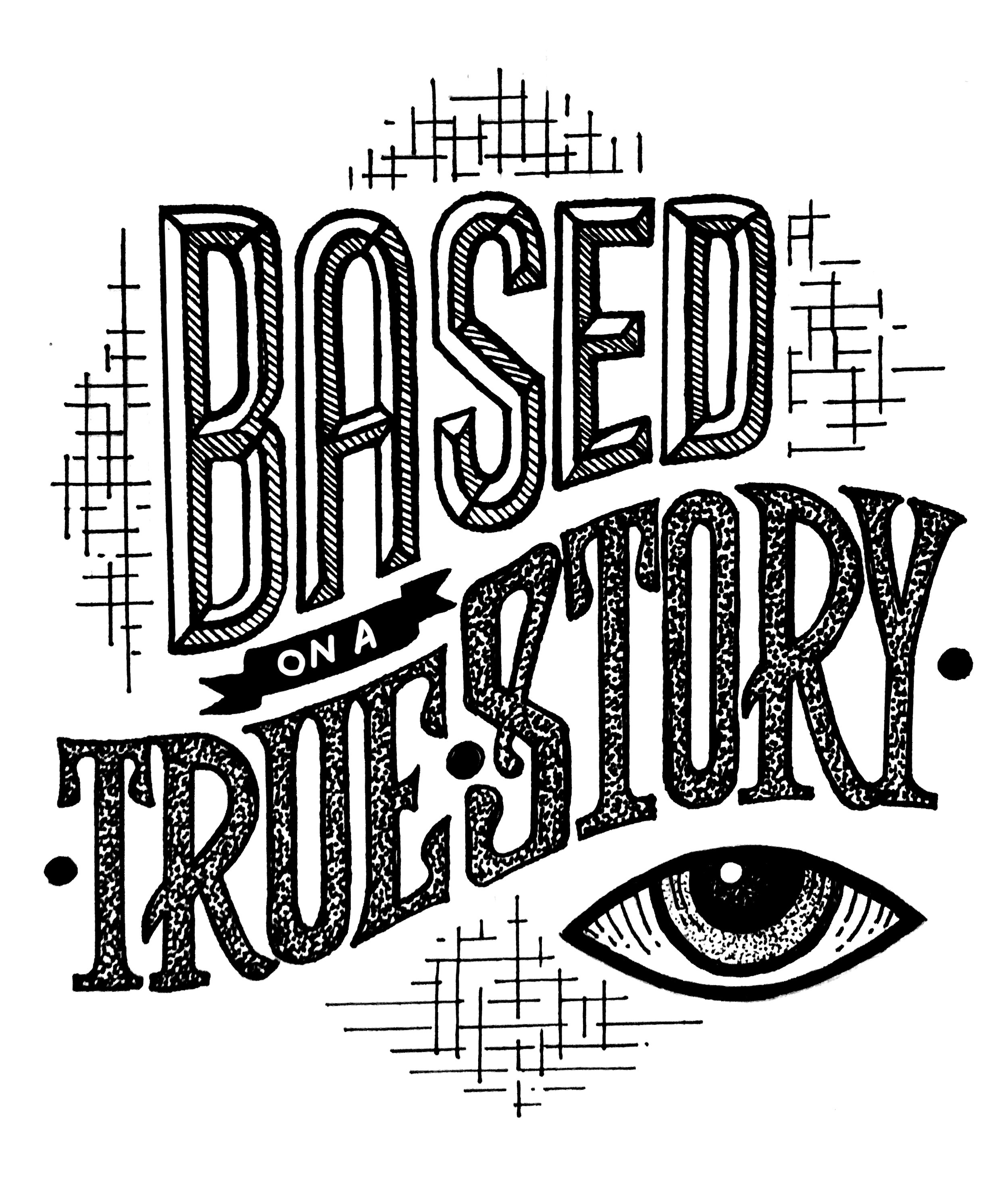 BasedOnATrueStory_OriginalBW.jpg