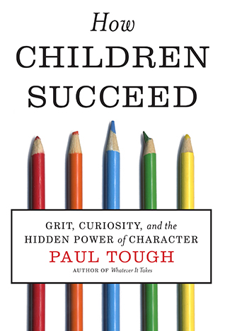 How Children Succeed: Grit, Curiosity and the Hidden Power of Character