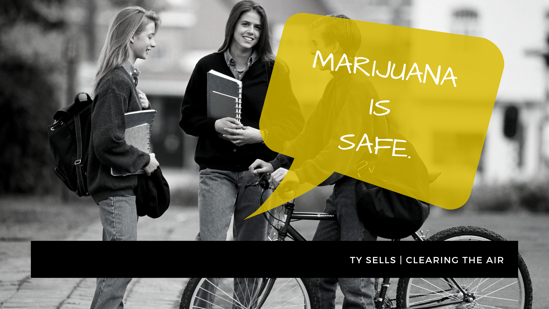 Teens are consistently being sold the message that Marijuana is safe.