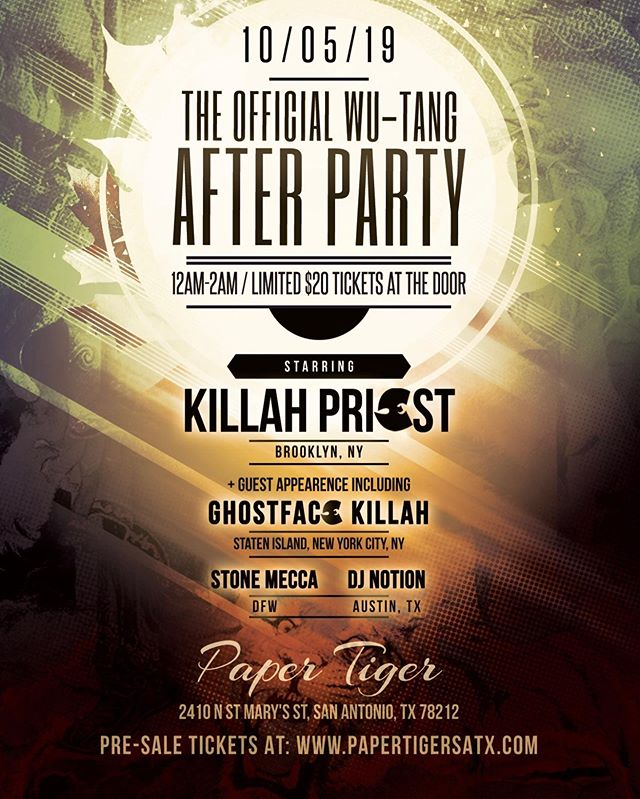 @papertigersatx presents THE OFFICIAL WU-TANG after party feat. @Realkillahpriest with appearances by @realghostfacekillah  @stonemecca & @djnotiontx . Tickets on sale now. This will SELL OUT so act quick.