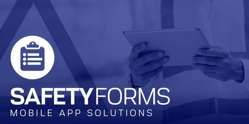 Safety forms mobile app solutions