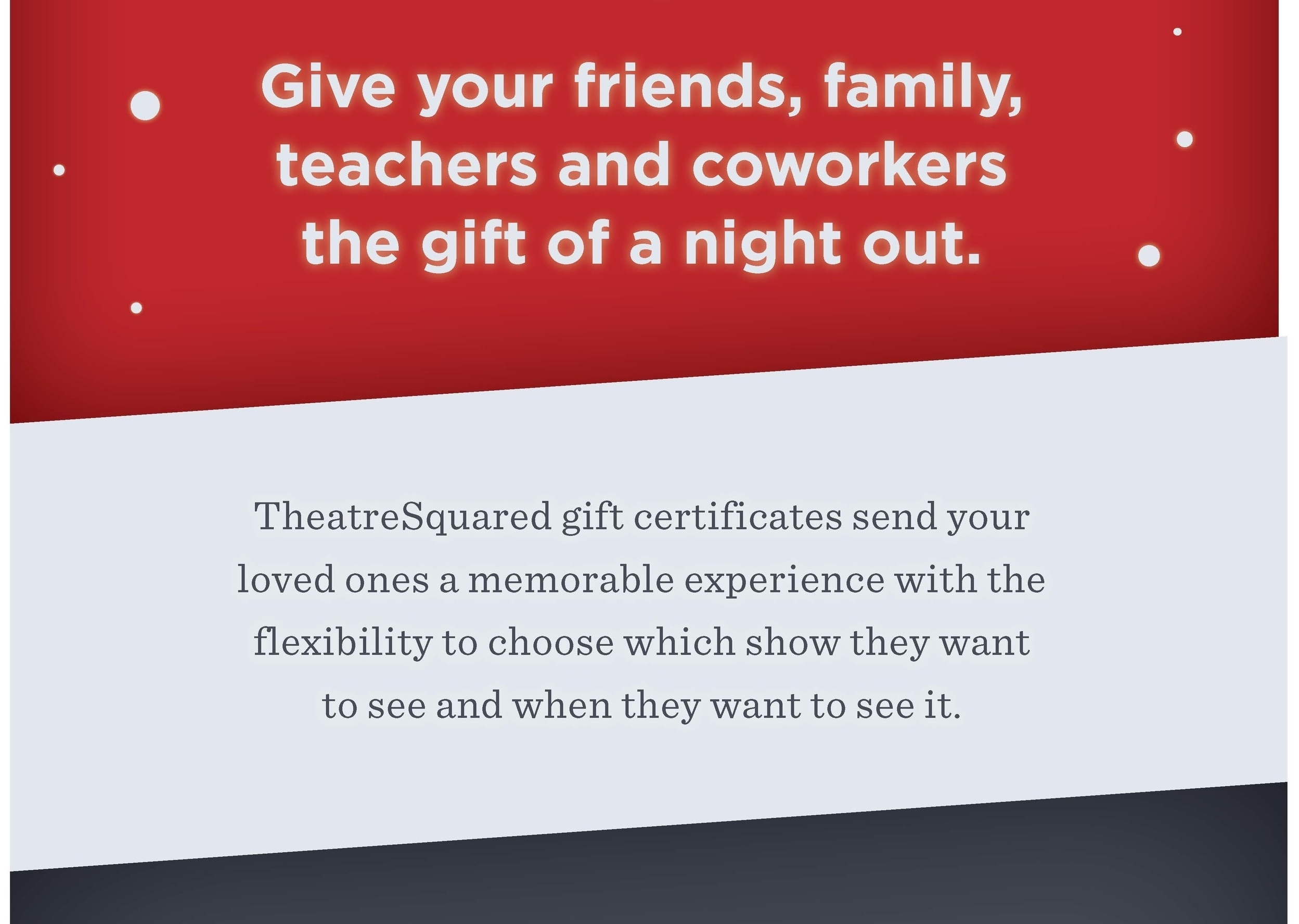 Reserve your gift of remarkable live theatre, call 479.443.5600 or checkout below, or in person at the box office in Walton Arts Center's Nadine Baum Studio