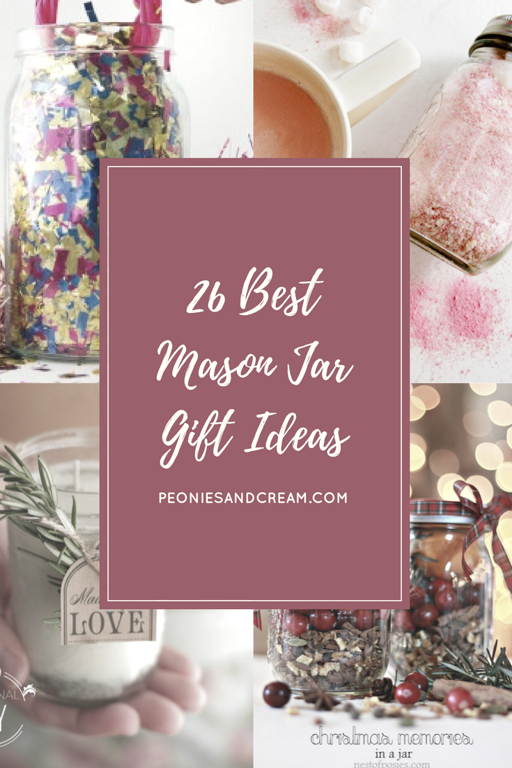 26 of the best Mason Jar Gift Ideas on Peonies and Cream