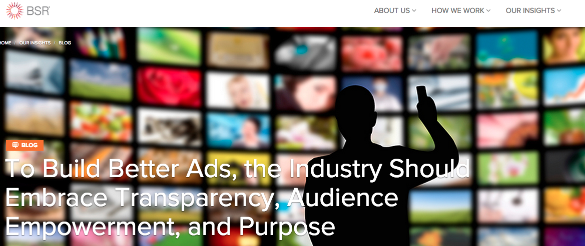 To Build Better Ads, the Industry Should Embrace Transparency, Audience Empowerment, and Purpose