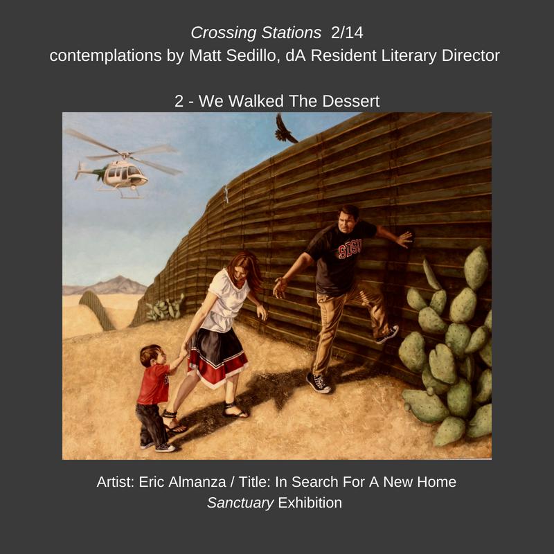 Eric Almanza,  In Search for a New Home . dA Center for the Arts