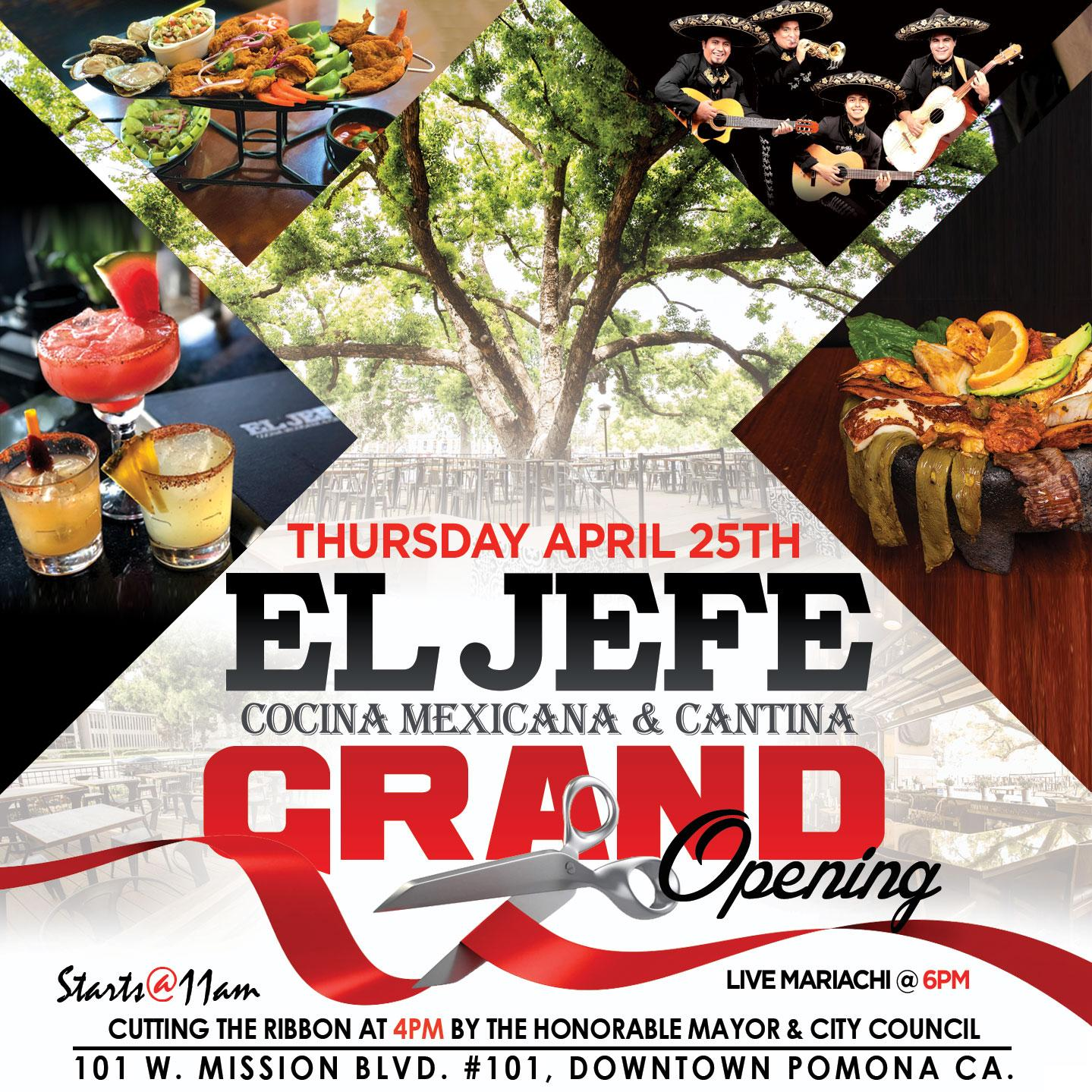 Thursday, April 25 - Thursday, April 25 is the Grand Opening of El Jefe Cocina Mexicana y Cantina. A ribbing cutting will begin at 4pm followed by live mariachi at 6pm.