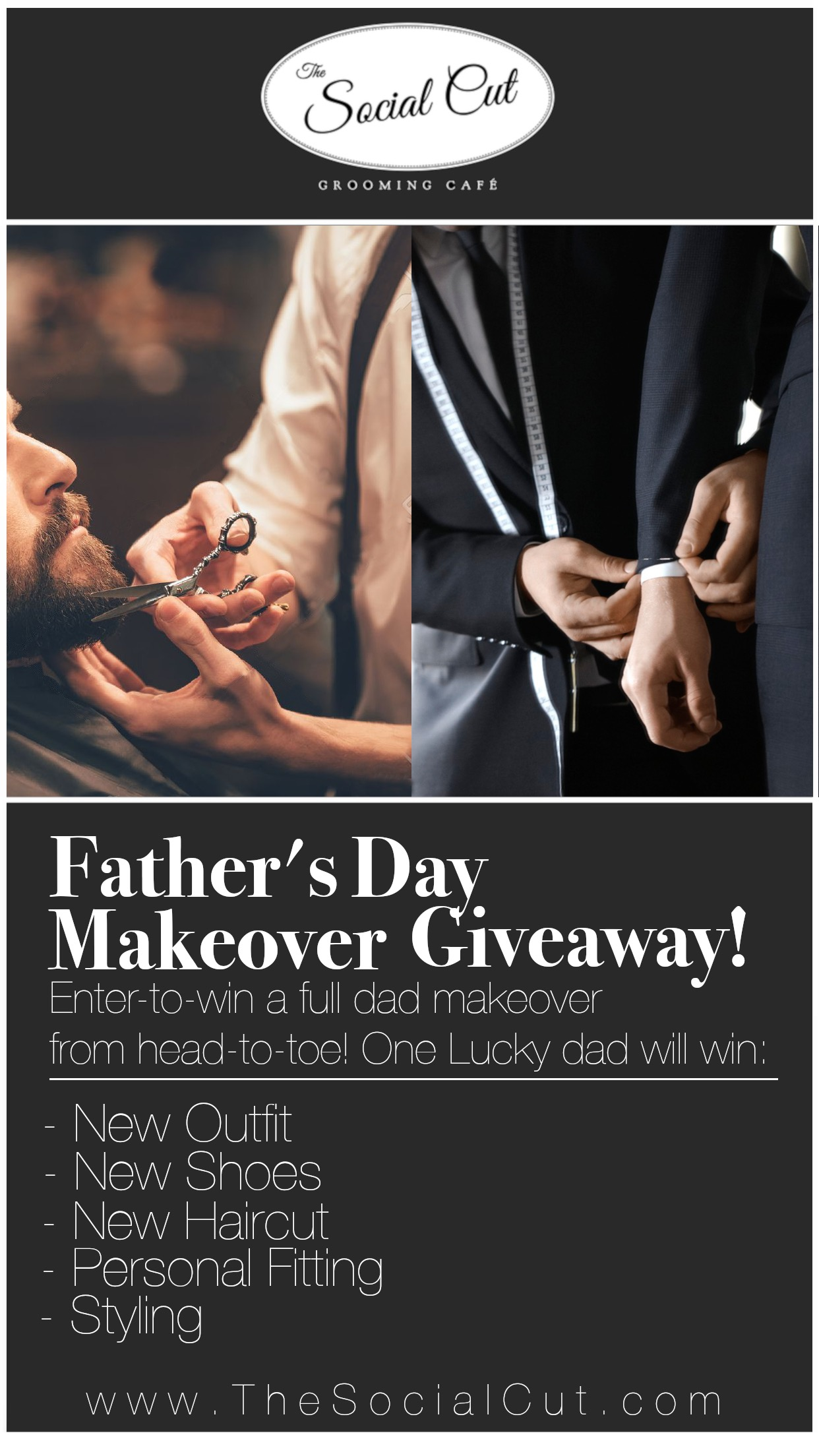 Fathers Day Giveaway- - FATHER'S DAY MAKEOVER GIVEAWAY!!!The Social Cut is giving one lucky father a full dad makeover from head-to-toe! Now is your opportunity to treat your dad or yourself for a change!RULES TO ENTER:1. Follow @thesocialcut & @jorge1valles on Instagram2.Tag 1 friend in the comments3. That's it!Winner will be announced on Father's Day, June 16th!