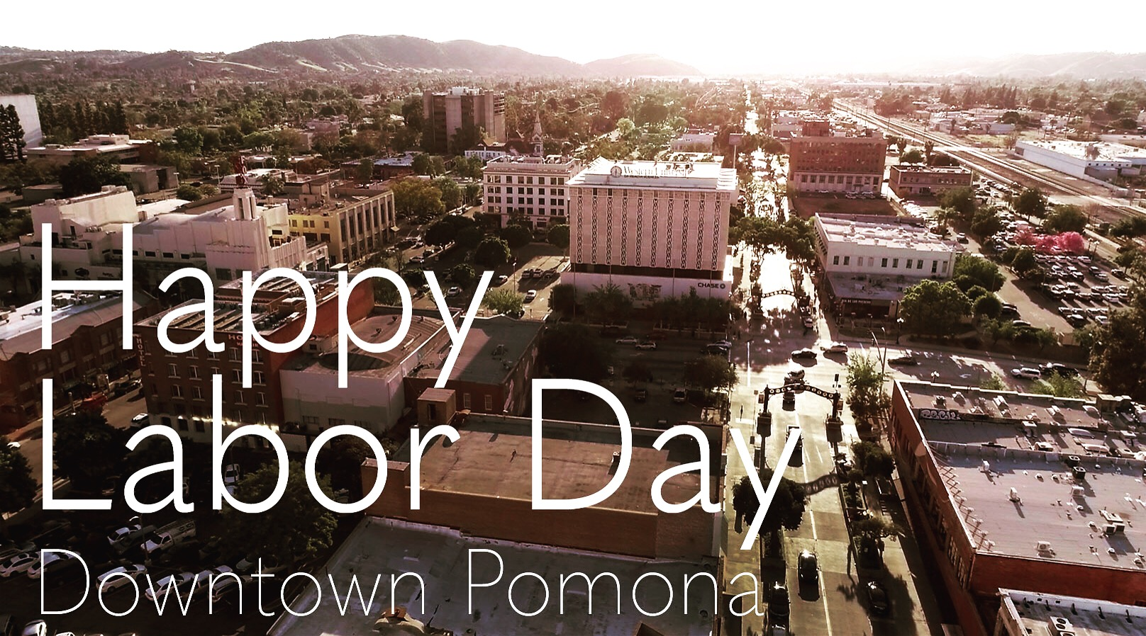Downtown Pomona wishes all you hard workers out there a Happy Labor Day .