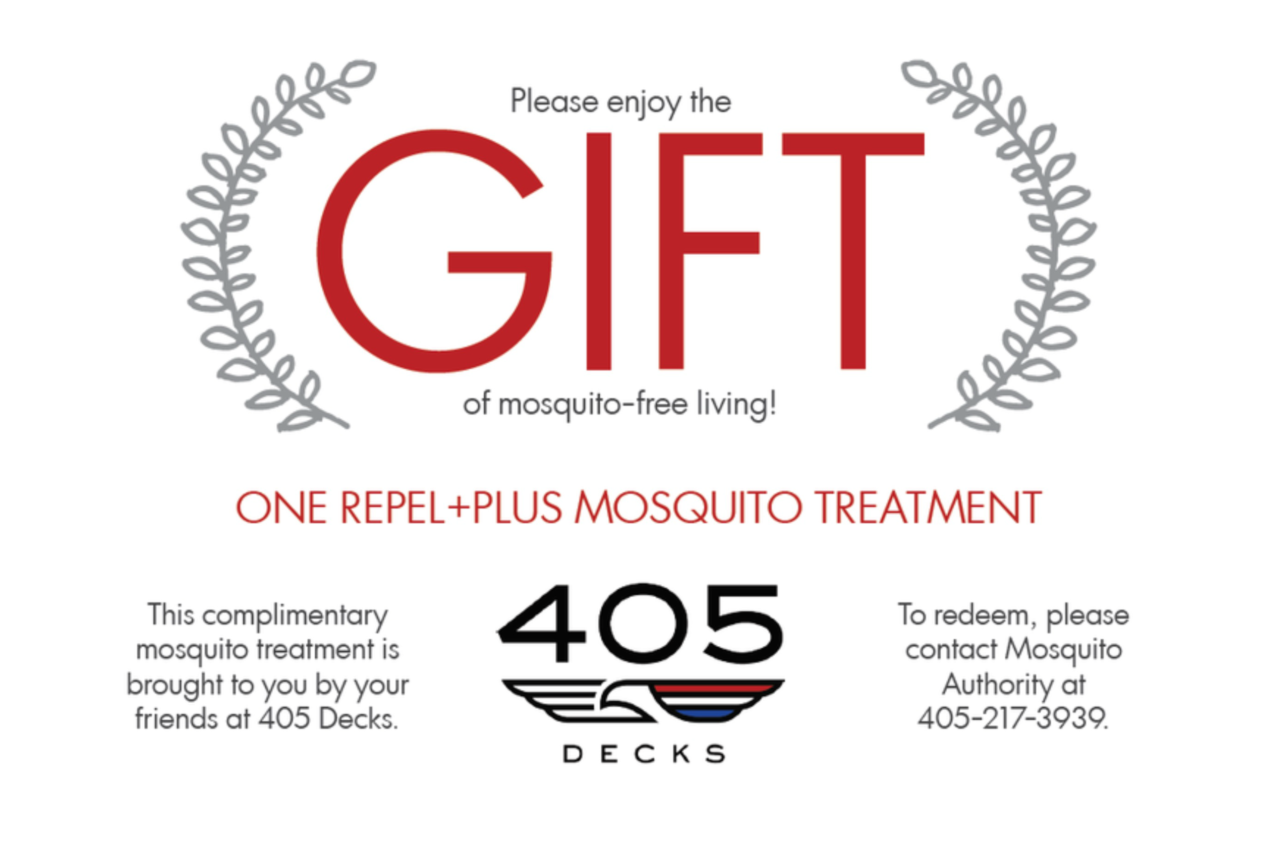 405 Decks would like to extend to you a FREE initial service from Mosquito Authority! If you like their services, just continue contracting through them directly!