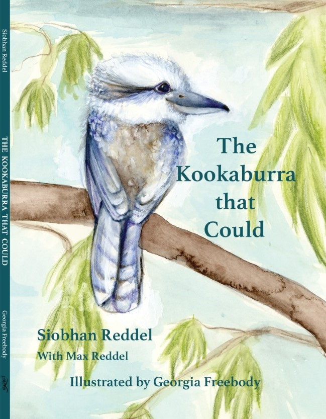 The Kookaburra that Could  by Siobhan Reddel, illustrated by Georgia Freebody    Orders: can be placed directly with Palaver via the Contact tab above. Please provide your postal address. RRP $AU30 plus postage. Also available through Amazon.com.au