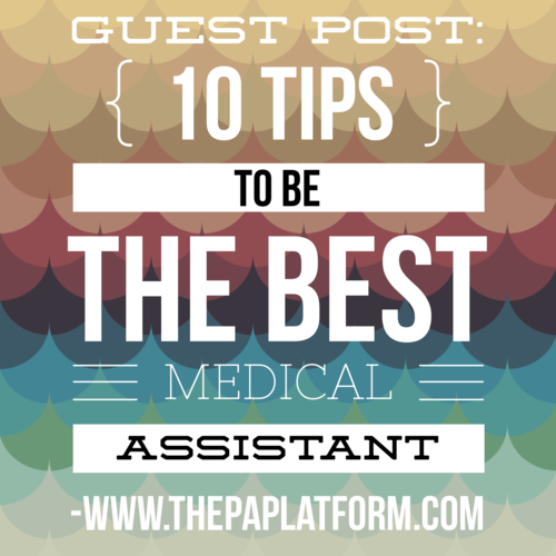 Guest Post: 10 Tips to be the Best Medical Assistant (MA) — The PA