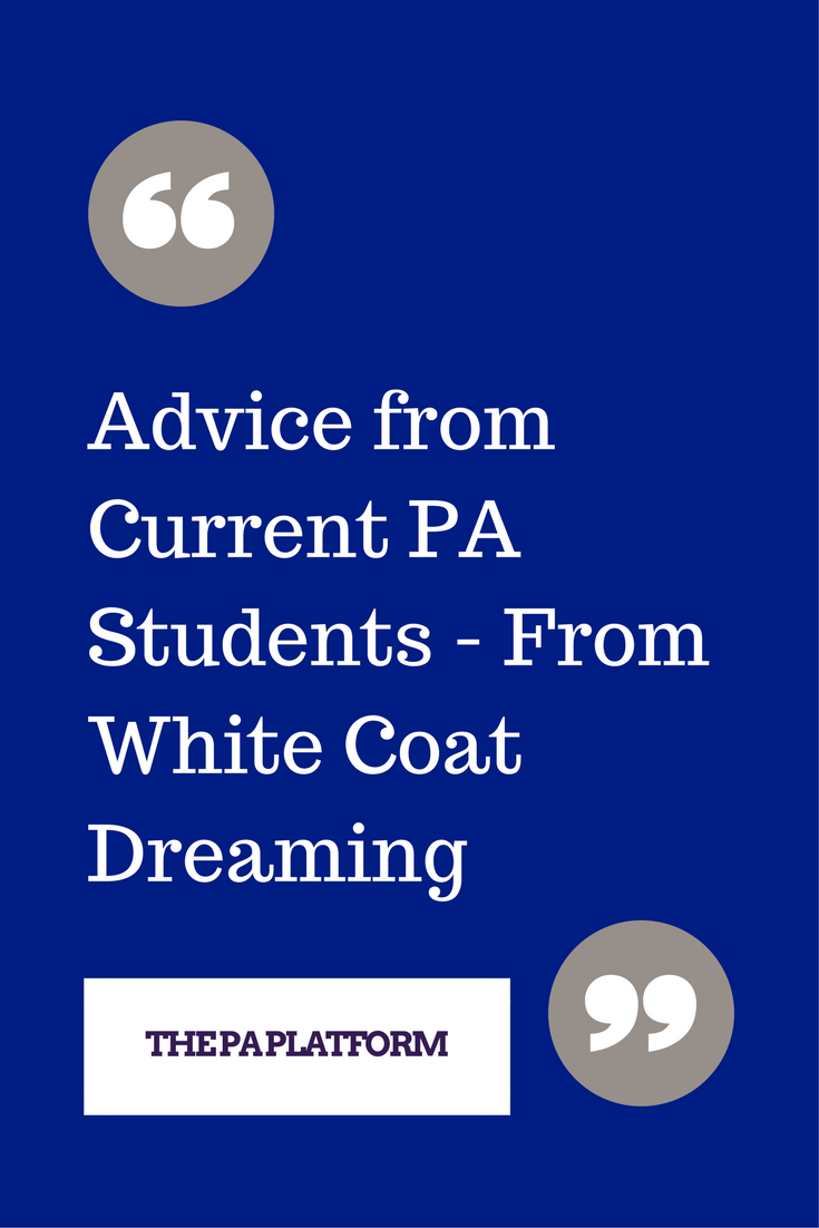 Advice from Current PA Students - From White Coat Dreaming.png
