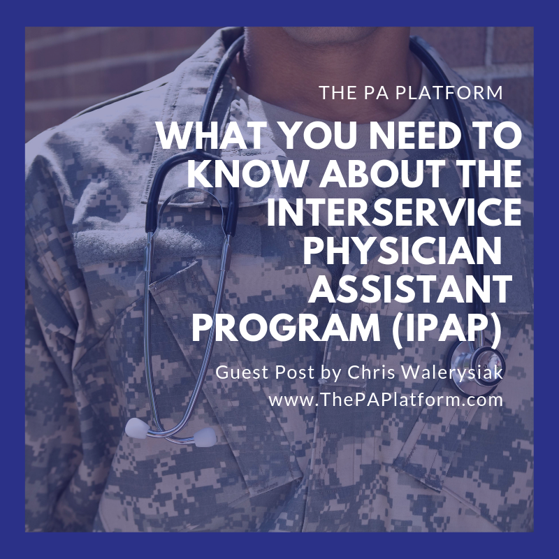 What you need to know about The Interservice Physicain Assistnat Program (IPAP).png