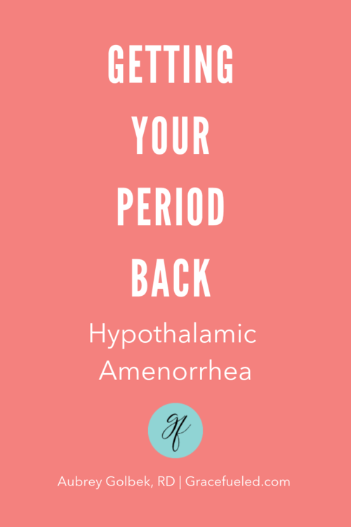 Getting Your Period Back with hypothalamic Amenorrhea - Grace Fueled  nutrition
