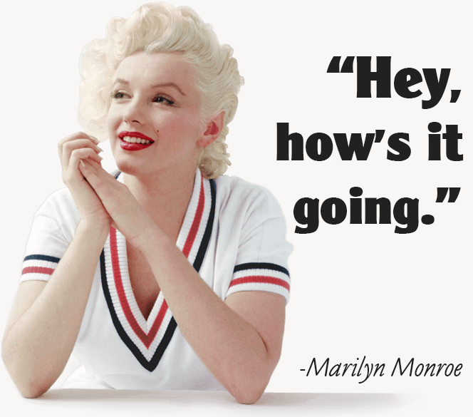 One of the most memorable quotes from Marilyn Monroe.