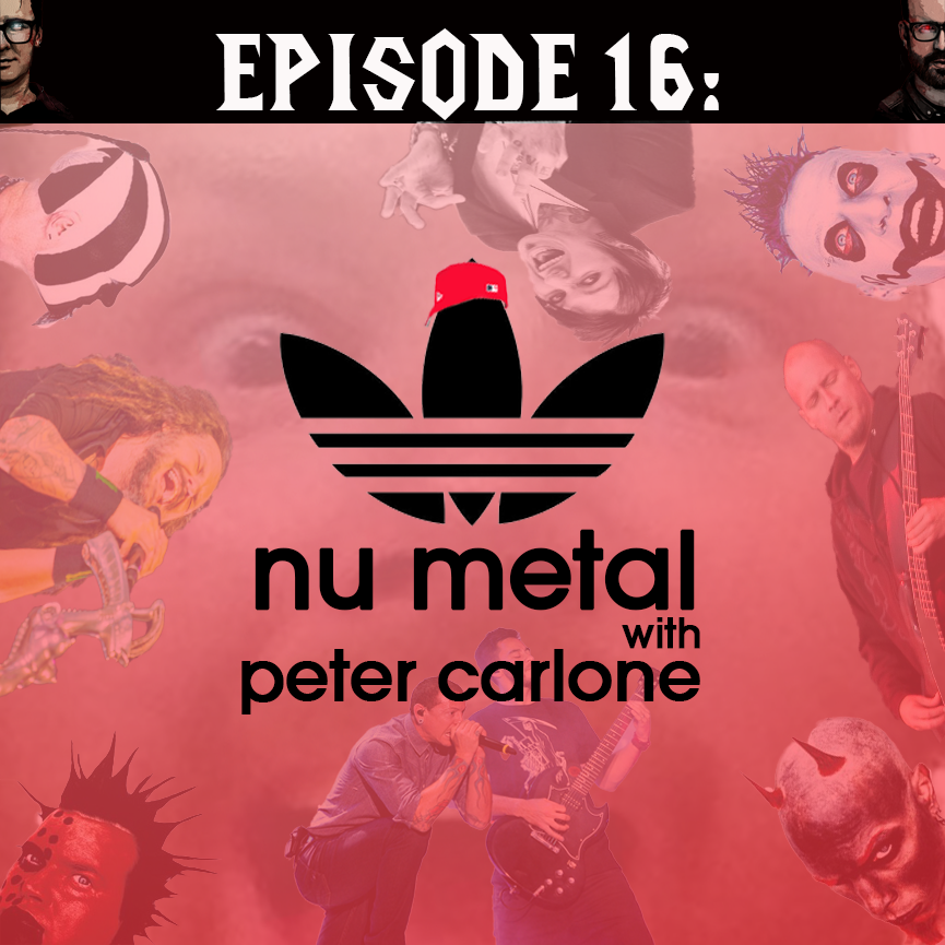 16 Nu Metal with Peter Carlone 2.png