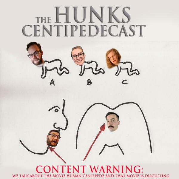 121 HUNKS Centipedecast.jpg