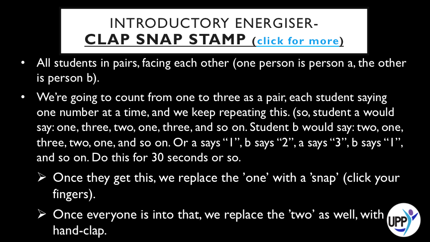 """o  ONCE THEY GET THIS, WE REPLACE THE 'ONE' WITH A 'SNAP' (CLICK YOUR FINGERS).  o  ONCE EVERYONE IS INTO THAT, WE REPLACE THE 'TWO' AS WELL, WITH A HAND-CLAP.  o  FINALLY, WE REPLACE THE 'THREE' AS WELL, WITH A STAMP OF THE RIGHT FOOT. PLAY AT HIGH SPEED!     PURPOSE: STRETCHING THE BRAIN, ENCOURAGING A HIGH LEVEL OF FOCUS AND CONCENTRATION.      DEBRIEF: """"IF YOU DON'T MAKE MISTAKES, YOU'RE NOT WORKING ON HARD ENOUGH PROBLEMS. AND THAT'S A BIG MISTAKE."""" FRANK WILCZEK. STUDENTS CAN THINK OF ONE MISTAKE THEY HAVE MADE THIS WEEK (AND WHAT IT TAUGHT THEM) AND SHARE IT WITH THEIR PARTNER. USE THIS SENTENCE STRUCTURE (MY FAVOURITE MISTAKE THIS WEEK IS………..BECAUSE I LEARNED……………)"""