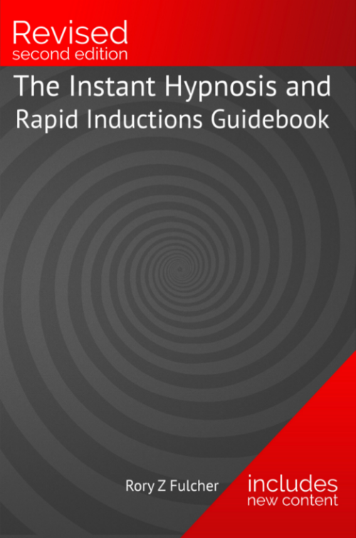 Instant Hypnosis and Rapid Inductions Guidebook