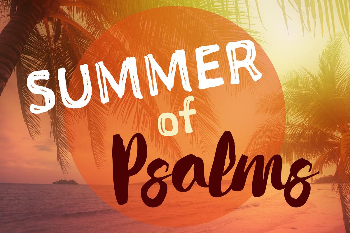 Summer of Psalms  May - September, 2016
