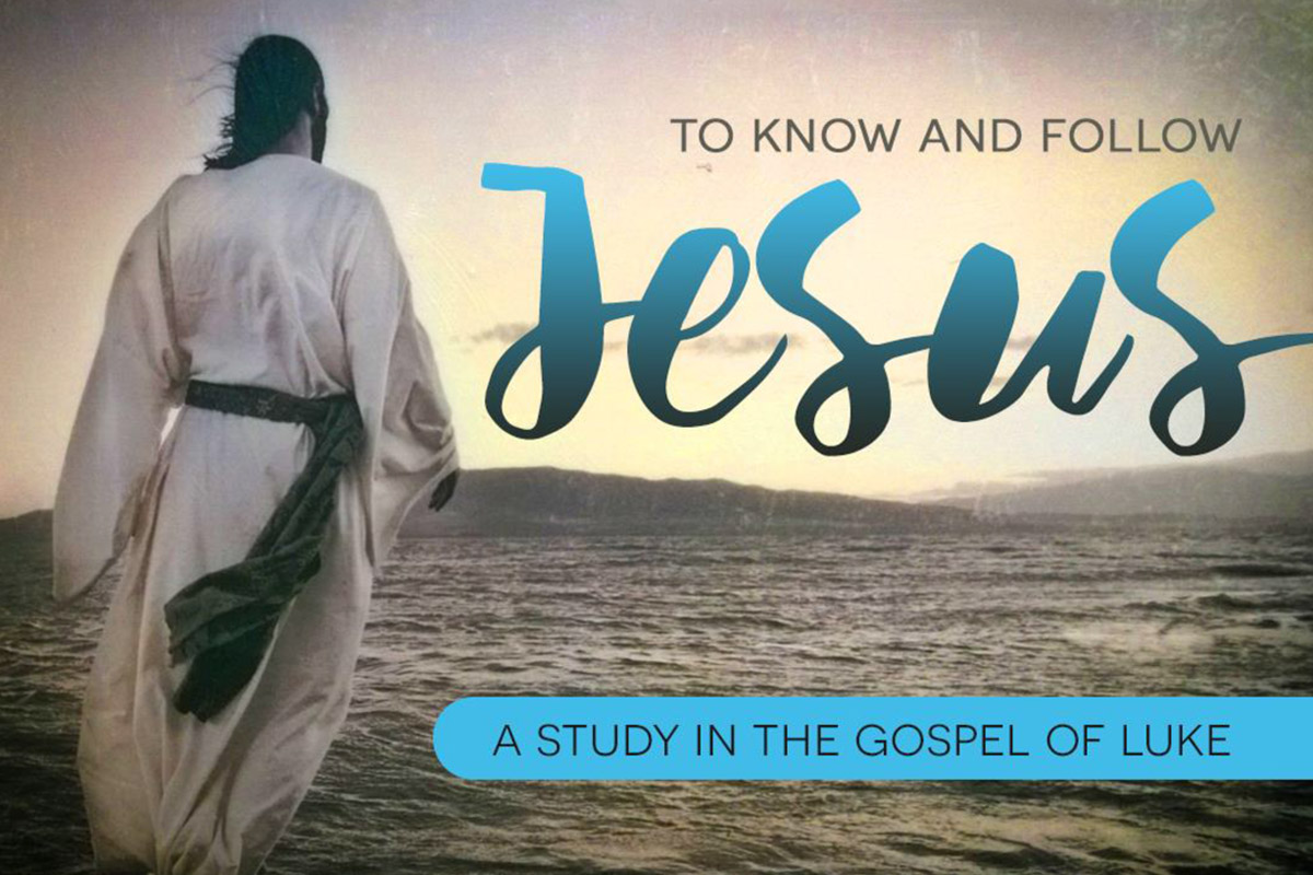 Luke: To Know and Follow Jesus  October, 2016 - January, 2017