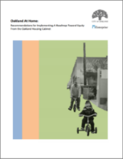 Oakland At Home: Recommendations for implementing A Roadmap Toward Equity From the Oakland Housing Cabinet -