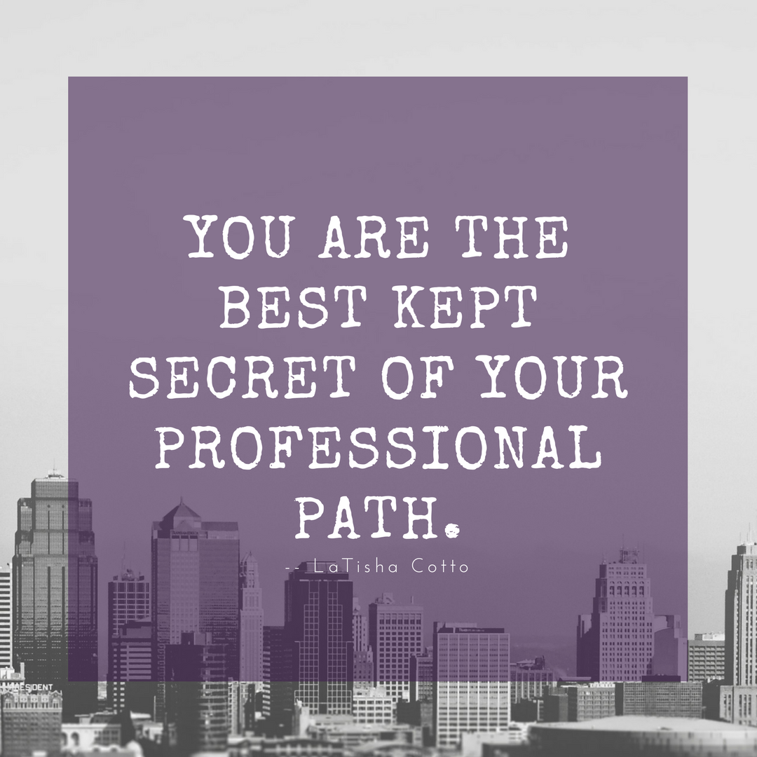 Click here to read about the three best kept secrets of your professional path.