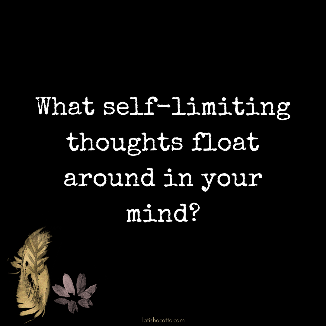 Click here to read about self-limiting thoughts.