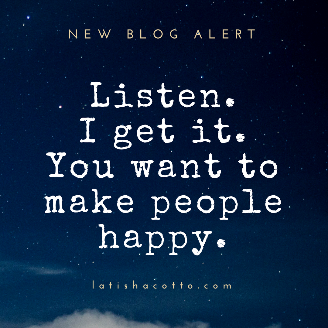 You want to make people happy