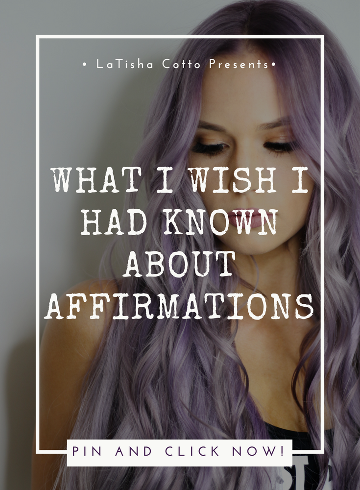 What I Wish I Had Known About Affirmations.png