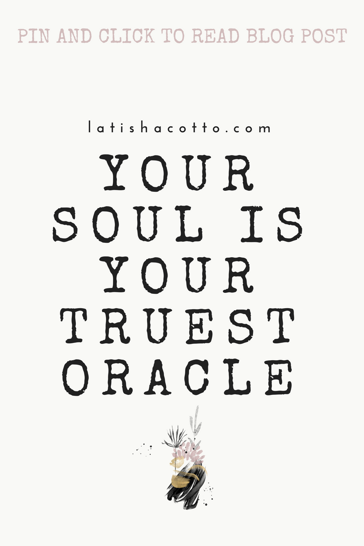 your soul is your truest oracle