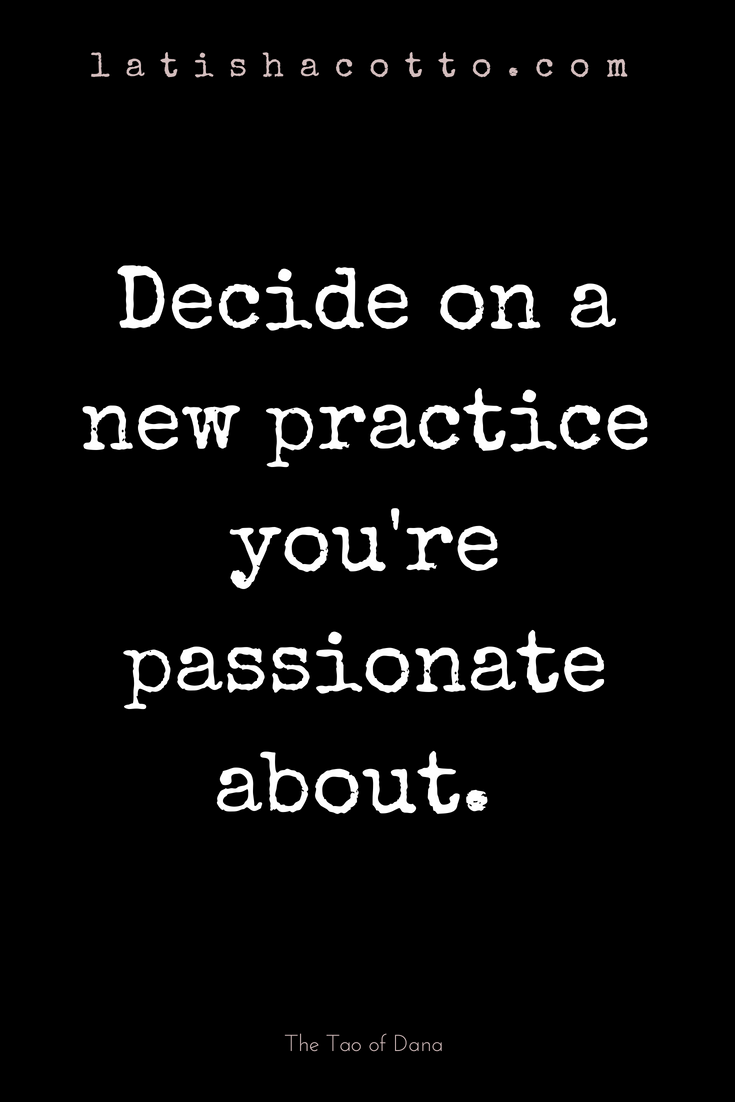 decide on a new practice you're passionate about.png