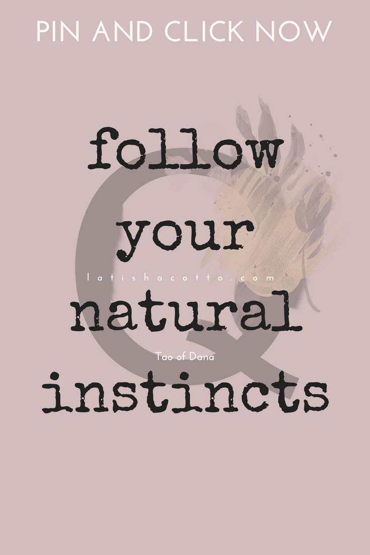 follow your natural instincts quote.png