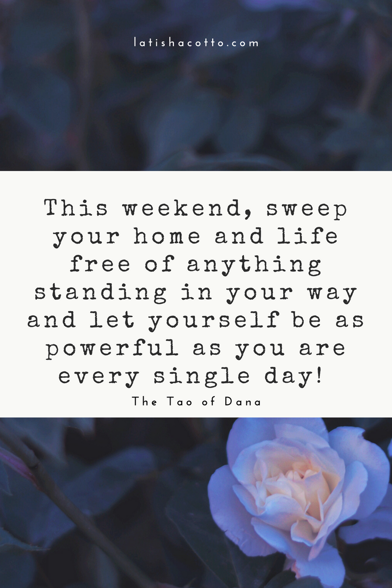 sweep your home and life free of anything standing in your way