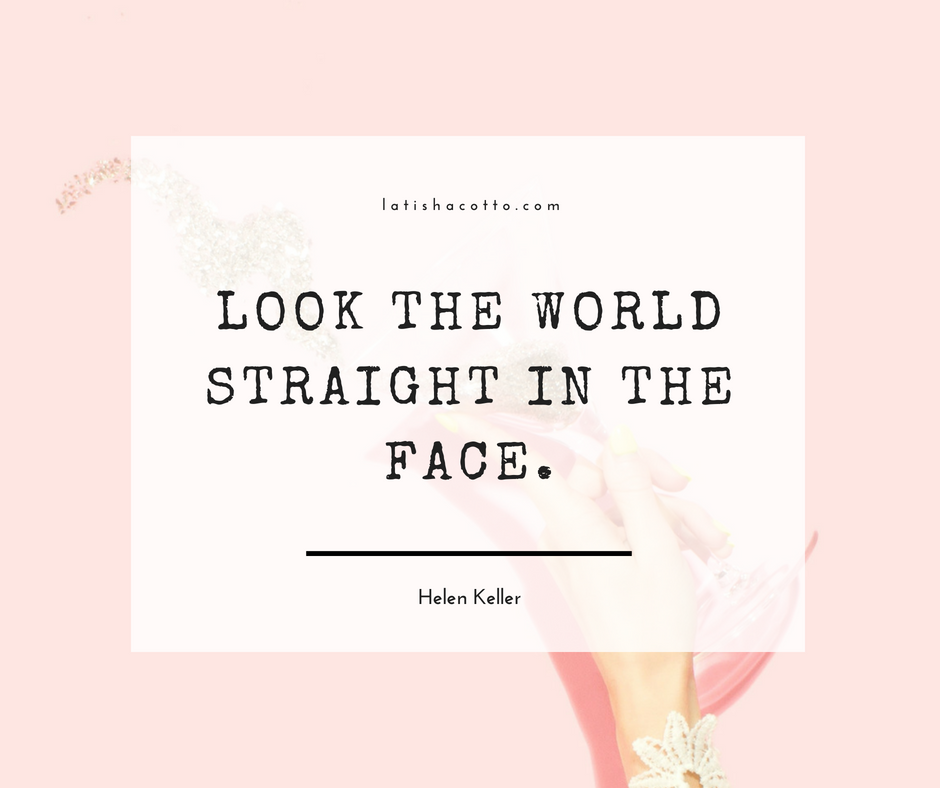 Look the World Straight in the Face Quote